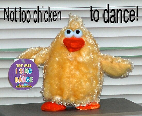 Not too Chicken to Dance by tulsa7035