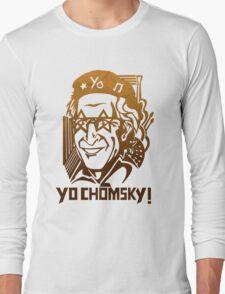 YO CHOMSKY! Long Sleeve T-Shirt