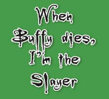 When Buffy dies, I'm the Slayer Kids Tee