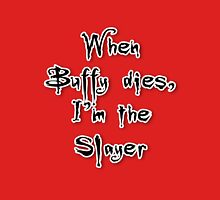 When Buffy dies, I'm the Slayer Women's Fitted Scoop T-Shirt