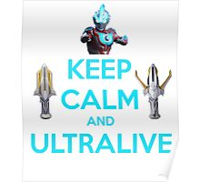 Keep Calm and Ultralive Ultraman Ginga Poster