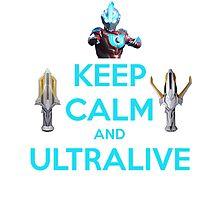 Keep Calm and Ultralive Ultraman Ginga Photographic Print