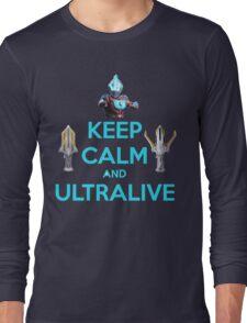 Keep Calm and Ultralive Ultraman Ginga Long Sleeve T-Shirt