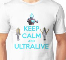 Keep Calm and Ultralive Ultraman Ginga Unisex T-Shirt