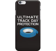 Ultimate Track Day Protection. iPhone Case/Skin