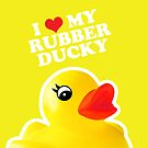 I Love My Rubber Ducky [iPad / iPhone / iPod Case, Print & Tshirt] by Damienne Bingham