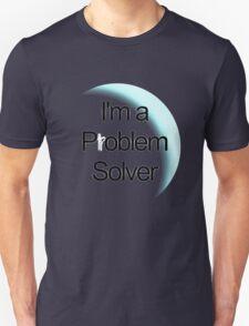 Problem Solver Unisex T-Shirt