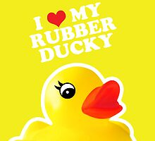 I Love My Rubber Ducky [iPad / iPhone / iPod Case] by Damienne Bingham