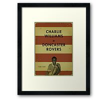 Charlie Williams - Doncaster Rovers Framed Print