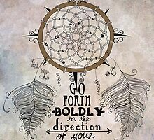 Go Forth Boldly by jenndalyn
