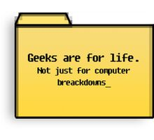 Geeks for Life - Geek Cards Canvas Print
