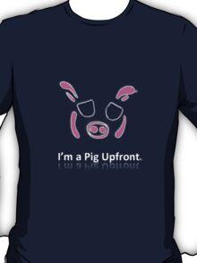 I'm a Pig Upfront T-Shirt