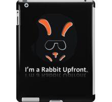 I'm a Rabbit Upfront ... iPad Case/Skin