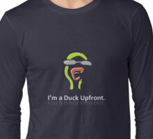 I'm a Duck Upfront Long Sleeve T-Shirt