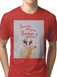 Reindeer Games Tri-blend T-Shirt