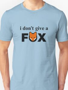 I Don't Give A Fox Unisex T-Shirt