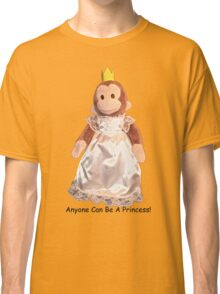 Anyone Can Be A Princess! - Black Text Classic T-Shirt