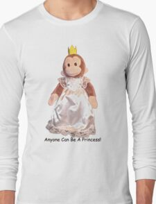 Anyone Can Be A Princess! - Black Text Long Sleeve T-Shirt