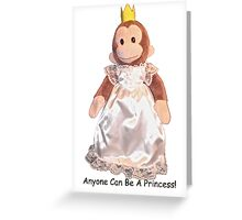 Anyone Can Be A Princess! - Black Text Greeting Card