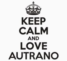 Keep Calm and Love AUTRANO Kids Clothes