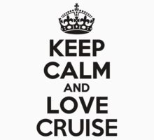 Keep Calm and Love CRUISE Kids Clothes