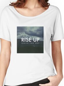 Rise Up touch the sky Women's Relaxed Fit T-Shirt