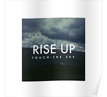 Rise Up touch the sky Poster