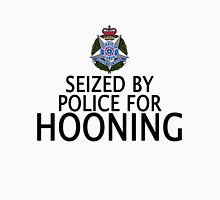 Seized by police for Hooning - Victoria Police Unisex T-Shirt