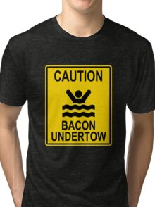 Caution Bacon Undertow Tri-blend T-Shirt