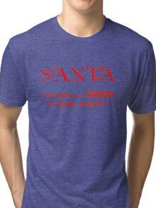 CHRISTMAS TEES - SANTA I'VE BEEN SO GOOD .. SOLD TS101 Tri-blend T-Shirt