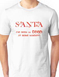 CHRISTMAS TEES - SANTA I'VE BEEN SO GOOD .. SOLD TS101 Unisex T-Shirt