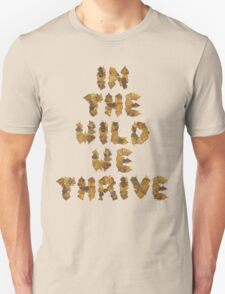 IN THE WILD WE THRIVE T-Shirt