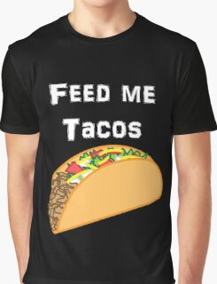 Iskybibblle Products / Feed me Tacos/ White Graphic T-Shirt