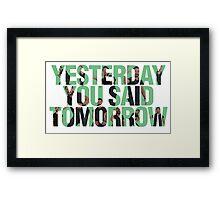 Yesterday you said tomorrow - Shia Labeouf Framed Print