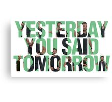 Yesterday you said tomorrow - Shia Labeouf Canvas Print