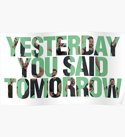 Yesterday you said tomorrow - Shia Labeouf Poster