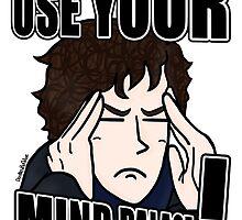 """USE YOUR MIND PALACE!"" by DoodlesByAdzie"