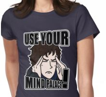 """""""USE YOUR MIND PALACE!"""" Womens Fitted T-Shirt"""