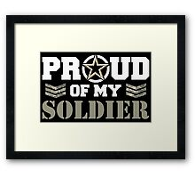Proud Of My Soldier Framed Print