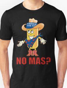 Twinkie The Kid No Mas? Unisex T-Shirt