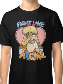 Sailor Moon - Fight Like A Sailor (Sailor Venus) Classic T-Shirt