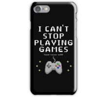 NEVER STOP PLAYING!!!! iPhone Case/Skin