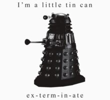 I'm a little tin can. Kids Tee