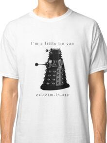 I'm a little tin can. Classic T-Shirt