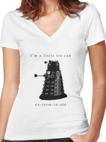 I'm a little tin can. Women's Fitted V-Neck T-Shirt