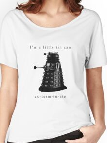 I'm a little tin can. Women's Relaxed Fit T-Shirt