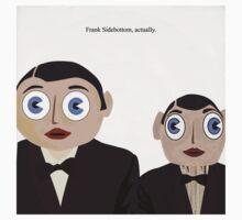 Frank Sidebottom, Actually Kids Tee