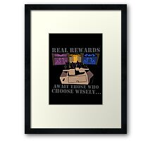 Real Rewards Framed Print