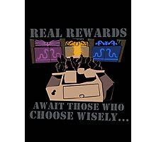 Real Rewards Photographic Print