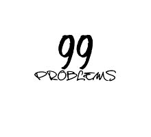 99 Problems by BlancaMF
